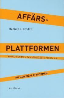 bokomslag Affärsplattformen : entreprenören och företagets första år - nu med idéplattformen