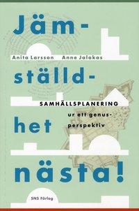 bokomslag Jämställdhet nästa! : samhällsplanering ur ett genusperspektiv