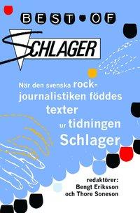 bokomslag Best of Schlager : när den svenska rockjournalistiken föddes - texter ur ti