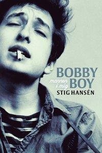 bokomslag Bobby Boy : mannen i mig