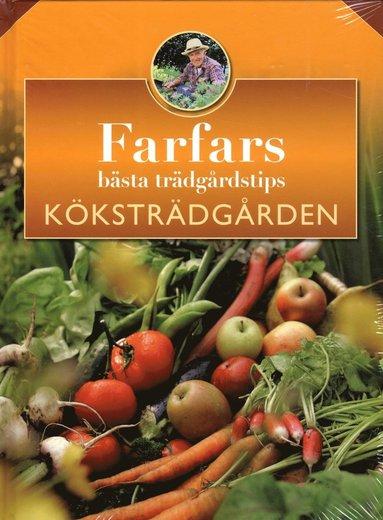 bokomslag Farfars bästa trädgårdstips : köksträdgården