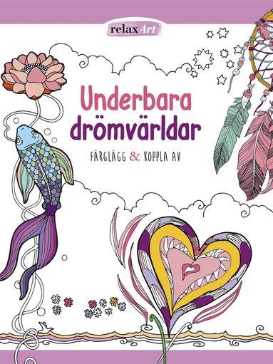 bokomslag Underbara drömvärldar : färglägg & koppla av