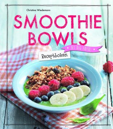 bokomslag Smoothie Bowls : receptboken