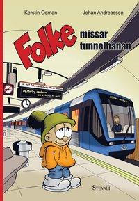 bokomslag Folke missar tunnelbanan
