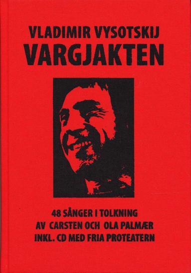 bokomslag Vargjakten : 48 sånger i tolkning av Carsten och Ola Palmaer