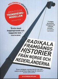 bokomslag Trondheimsmodellen : radikala framgångs historier från Norge och Nederländerna
