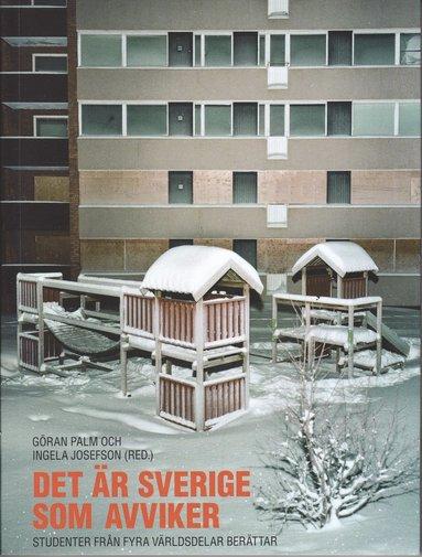 bokomslag Det är Sverige som avviker : studenter från fyra världsdelar berättar