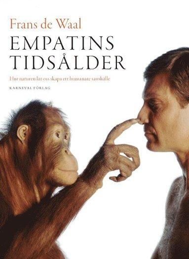 bokomslag Empatins tidsålder : hur naturen lär oss skapa ett humanare samhälle