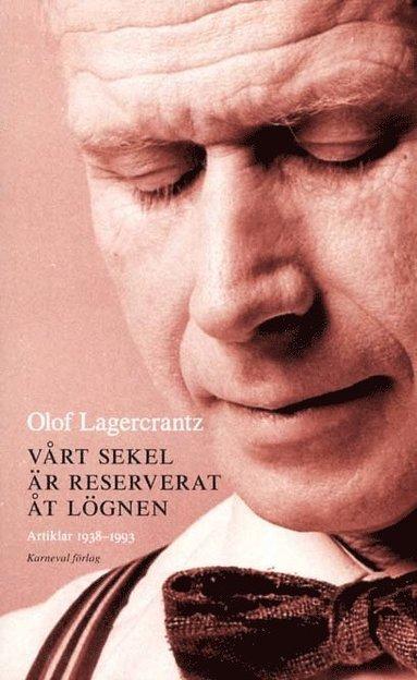 bokomslag Vårt sekel är reserverat åt lögnen : artiklar 1938-1993 med några anslutande dagboksanteckningar