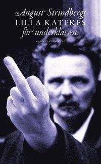 bokomslag August Strindbergs lilla katekes för underklassen = Liten katekes för de ännu vanmäktiga