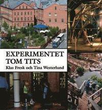 bokomslag Experimentet Tom Tits