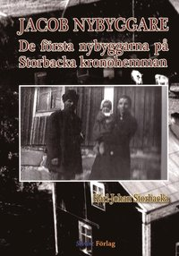 bokomslag Jacob Nybyggare : de första nybyggarna på Storbacka kronohemman
