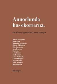 bokomslag Annorlunda hos ekorrarna : om Werner Aspenström - tretton läsningar