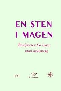 bokomslag En sten i magen : Rättigheter för barn utan undantag