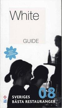 bokomslag White Guide. Sveriges bästa restauranger 2008
