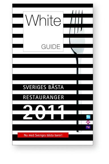 bokomslag White Guide 2011. Sveriges bästa restauranger och barer 2011