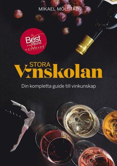 bokomslag Stora vinskolan : din kompletta guide till vinkunskap