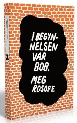 bokomslag I begynnelsen var Bob