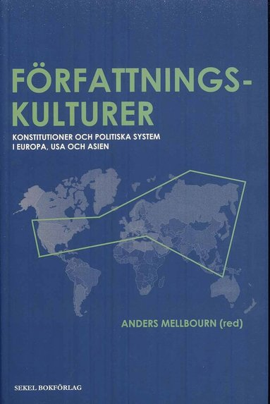 bokomslag Författningskulturer : konstitutioner och politiska system i Europa, USA oc