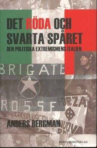 bokomslag Det röda och svarta spåret : den politiska extremismens Italien