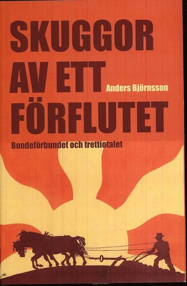 bokomslag Skuggor av ett förflutet : Bondeförbundet och trettiotalet