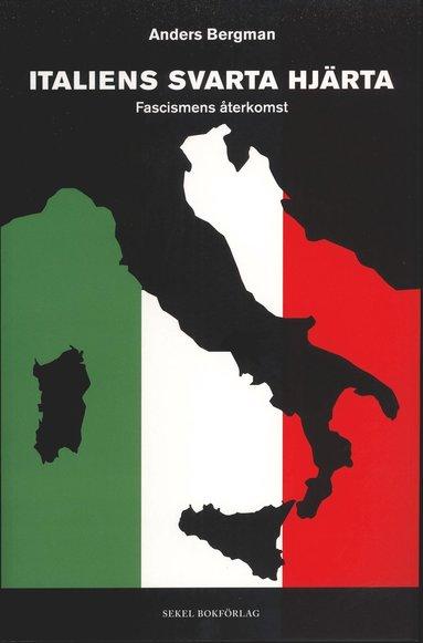 bokomslag Italiens svarta hjärta : fascismens återkomst