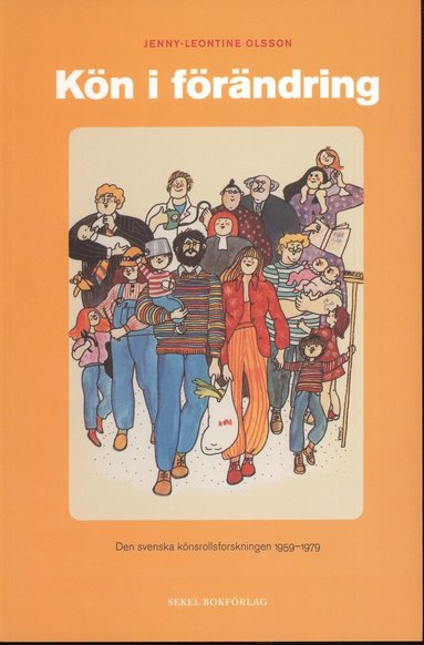 bokomslag Kön i förändring : den svenska könsrollsforskningen 1959-1979