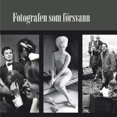 bokomslag Fotografen som försvann : Bengt Michanek Fotografier 1955-1973