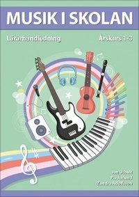 bokomslag Musik i skolan Lärarhandledning Årskurs 1-3