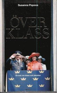 bokomslag Överklass : en bok om klass och identitet