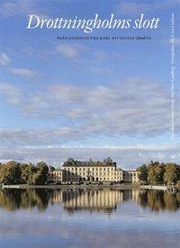bokomslag Drottningholms slott. Bd 2, från Gustav III till Carl XVI