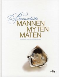 bokomslag Bernadotte : mannen, myten, maten