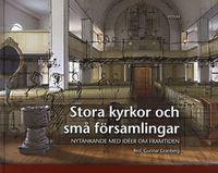 bokomslag Stora kyrkor och små församlingar : Nytänkande med idéer om framtiden