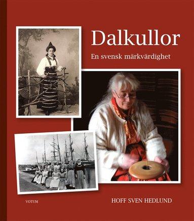 bokomslag Dalkullor : en svensk märkvärdighet