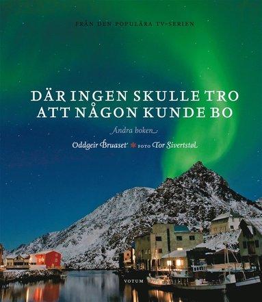 bokomslag Där ingen skulle tro att någon kunde bo : andra boken