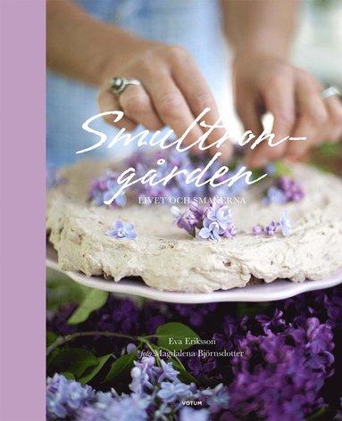 bokomslag Smultrongården : livet och smakerna
