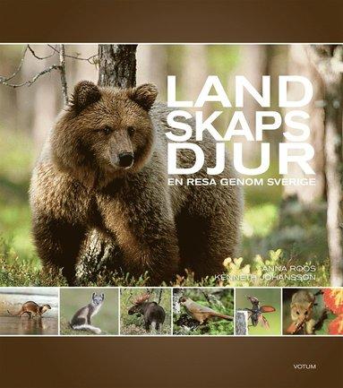 bokomslag Landskapsdjur : en resa genom Sverige