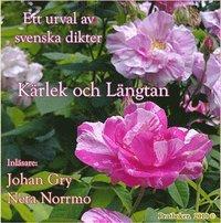bokomslag Kärlek och Längtan - ett urval av svenska dikter
