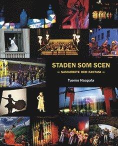 bokomslag Staden som scen : samarbete och fantasi