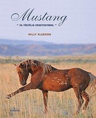 bokomslag Mustang : en förföljd frihetssymbol