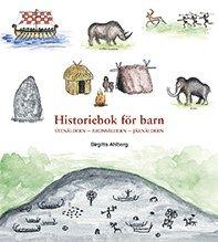 bokomslag Historiebok för barn : Stenåldern Bronsåldern Järnåldern