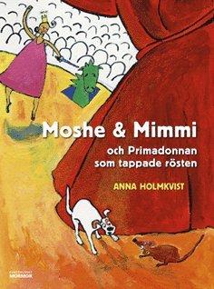 bokomslag Moshe & Mimmi och Primadonnan som tappade rösten