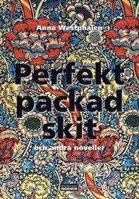 bokomslag Perfekt packad skit och andra noveller