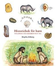 bokomslag Historiebok för barn : hur jorden och människan blev till