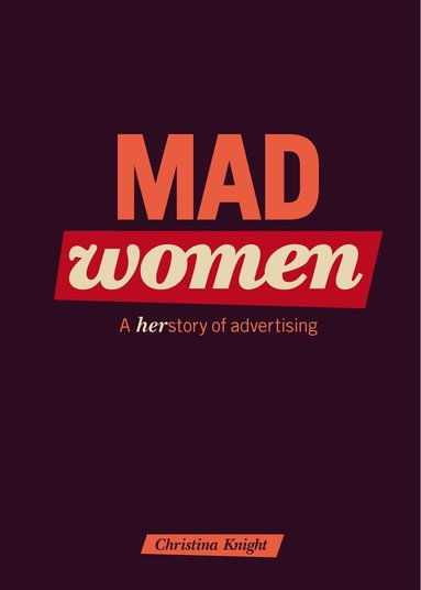 bokomslag Mad Women : Herstory of Advertising