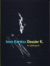 bokomslag Dossier K. : en självbiografi