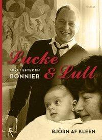 bokomslag Lucke & Lull: Arvet efter en Bonnier.
