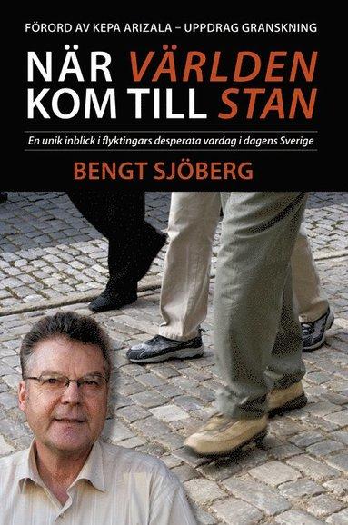 bokomslag När världen kom till stan - En unik inblick i flyktingars desperata vardag