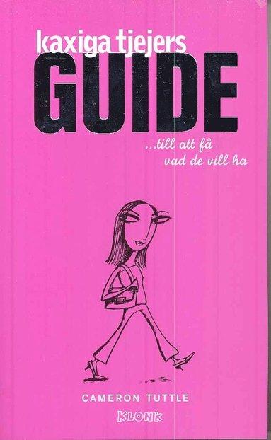 bokomslag Kaxiga tjejers guide till att få vad de vill ha