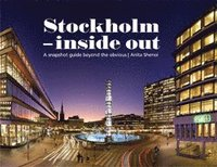 bokomslag Stockholm - inside out : a snapshot guide beyond the obvious